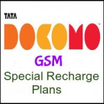Tata Docomo GSM UP East Special Recharge Plans- Various Special Recharge Plans